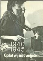 Hofman, J.W. - 1940 - 1945 Opdat wij niet vergeten...