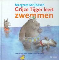 Strijbosch, M. - Grijze Tijger leert zwemmen